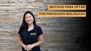 Motivos para optar por processos biológicos.