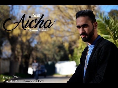 CHEB KHALED - AISHA ( Cover By HAMOUDA / Clip Video )