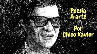 Poesia Arte, por Chico Xavier