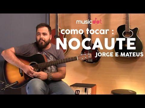 Como tocar: Nocaute - Jorge e Mateus (Aula de violão)