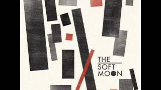The Soft Moon - When it