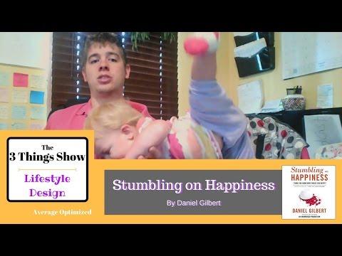 Stumbling on Happiness by Daniel Gilbert - 3 Big Ideas