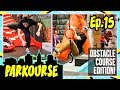 Parkourse Obstacle Course Edition! Ep. 15