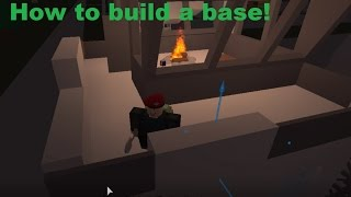 How to build a base in Apocalypse rising! (requested video) ROBLOX Apocalpyse rising