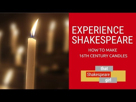 Experience Shakespeare: How To Make 16th Century Candles