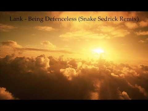 Lank - Being Defenceless (Snake Sedrick Remix)
