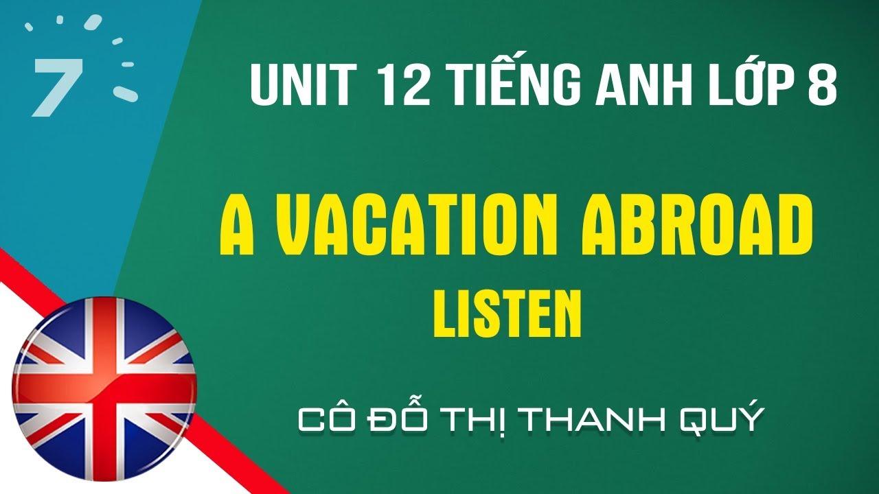 Unit 12: Listen trang 115 SGK Tiếng Anh lớp 8 HỌC247
