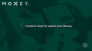 3f Creative ways to spend your Moxey