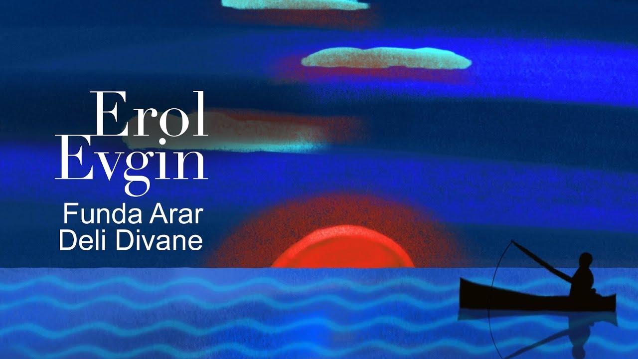 Erol Evgin Deli Divane Official Audio Youtube