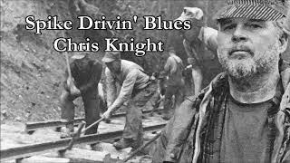 Spike Drivin Blues Chris Knight with Lyrics YouTube Videos