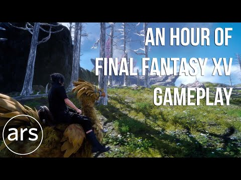 An Hour of Final Fantasy XV Gameplay | Ars Technica