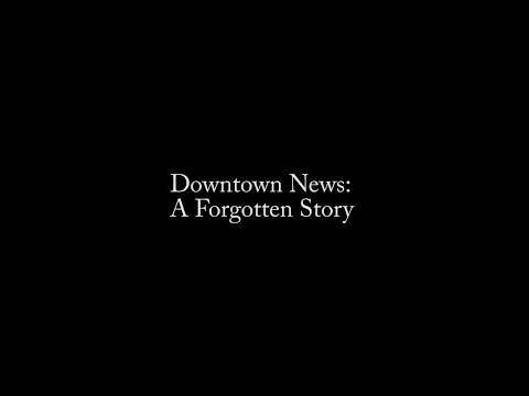 DownTown News:  A Forgotten Story