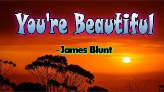James Blunt - You're Beautiful (Lyrics)|| Core Lyrics