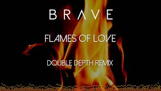 Brave - Flames Of Love (Double Depth Remix)