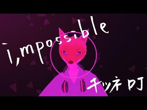 "【VTuber】1st single  ""i,mpossible""  - キツネDJ / DJ FOX #001"