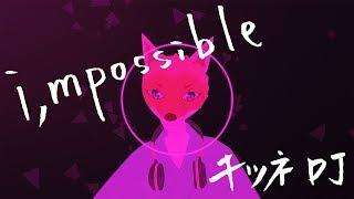 """【VTuber】1st single  """"i,mpossible""""  - キツネDJ / DJ FOX #001 thumbnail"""