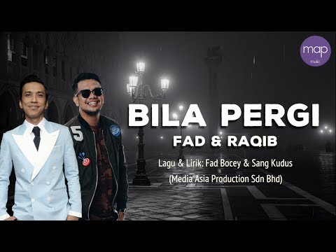 Fad Bocey & Raqib Majid - Bila Pergi (Official Lirik Video)