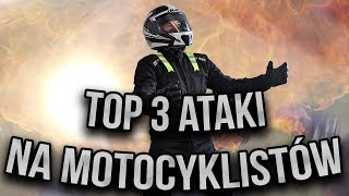 TOP 3 ATAKI NA MOTOCYKLISTOW