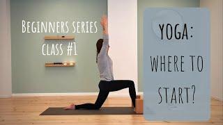 Where to start: Yoga for Beginners - class 1 - yoga.athena