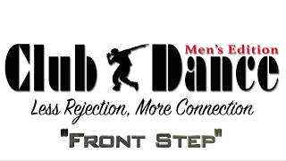 Learn how to dance - Front Step (Rotation) - Club Dance (Men's Edition)
