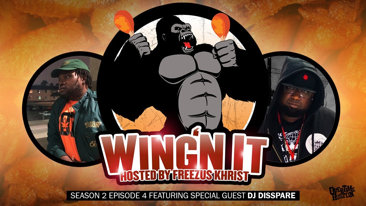 WingN It (Hosted By Freezus Khrist) : Season 2 Ep. 4 : Powered By Overtime Hustlin