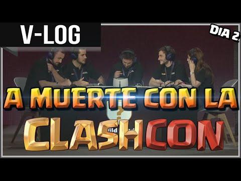 VLOG: DIA 2 A MUERTE CON LA CLASHCON - A por todas con Clash of Clans - Español - CoC