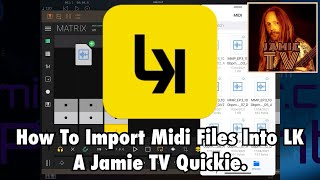 How To Import Midi Files Into LK By Imaginando