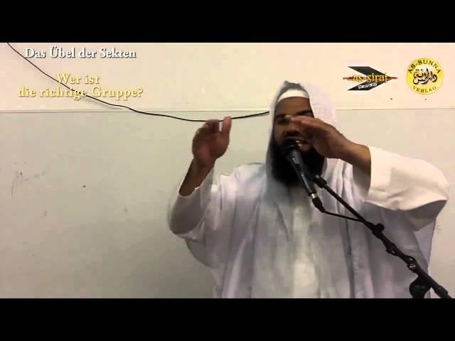 Ahmad Abul Baraa - Das Übel der Sekten! Welche Gruppe ist die Richtige?