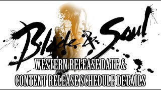 Blade & Soul Western Release Date & Content Release Schedule