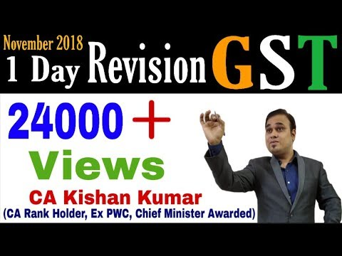 GST Revision  for Nov /December 2018