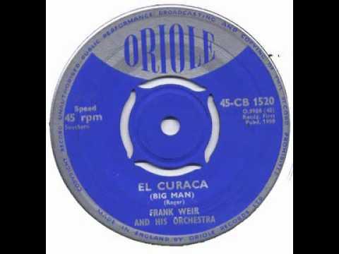 FRANK WEIR & HIS ORCHESTRA - EL CURACA (BIG MAN)