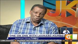 JKL | One on One with Leonard Mambo Mbotela #JKLive  [Part 1]