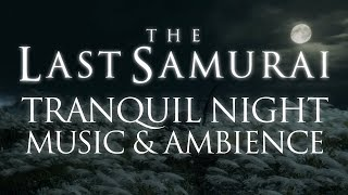 The Last Samurai | Tranquil Music and Ambience