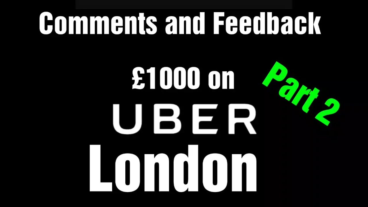 £1000 a week with uber – Comments and Feedback Part 2
