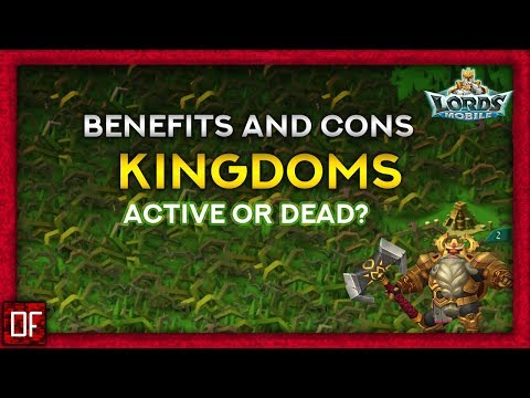 Benefits Of A Dead Or Active Kingdom? - Lords Mobile