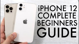How To Use Your iPhone 12! (Complete Beginners Guide)