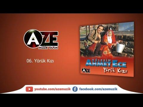 Gülesin & Ahmet Ece - Yörük Kızı