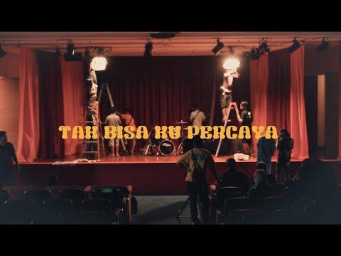Download Lagu Behind The Scene   Tak Bisa Kupercaya by TheOvertunes MP3