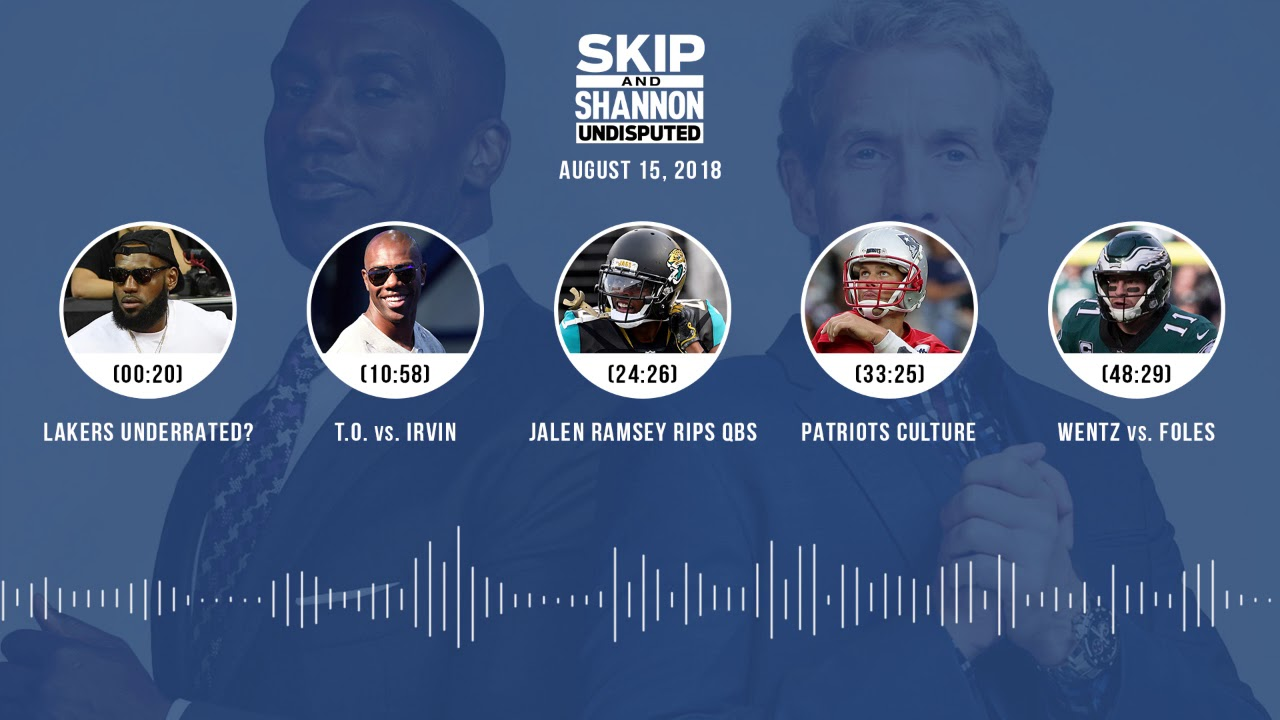 UNDISPUTED Audio Podcast (8.15.18) with Skip Bayless, Shannon Sharpe & Jenny Taft | UNDISPUTED