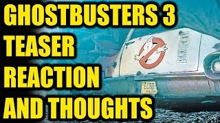 Ghostbusters 3 Teaser Trailer Reaction and Thoughts.