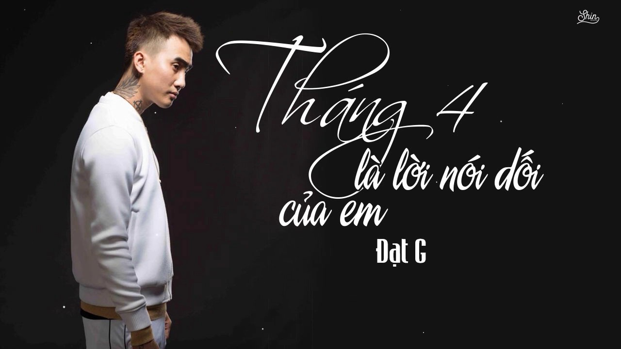 Tháng Tư Là Lời Nói Dối Của Em – Đạt G | Rap Version