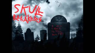 Skull Breakers - A Wish I Make To Kill Your Fate