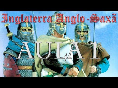 Inglaterra Anglo-Saxã: Aula 1