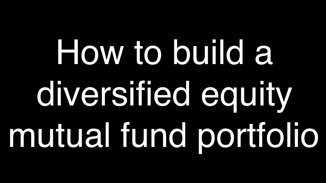 well diversified mutual fund portfo - 1280×720