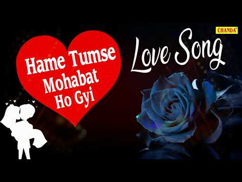hame-tumse-mohabat-ho-gyi-|-love-best-dj-song-2019-|-chanda-pop-songs