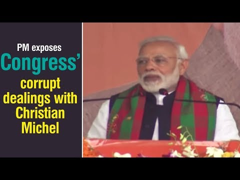 PM exposes Congress' corrupt dealings with Christian Michel
