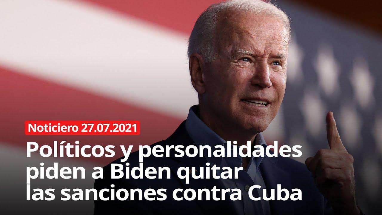 Políticos y personalidades piden a Biden quitar las sanciones contra Cuba - Noticiero 23/07/2021