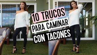 10 TRUCOS PARA APRENDER A CAMINAR EN TACONES ALTOS | Doralys Britto