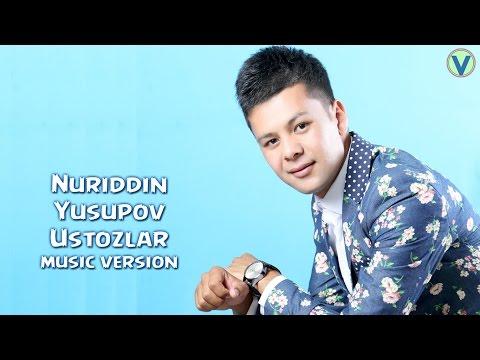 Nuriddin Yusupov - Ustozlar   Нуриддин Юсупов - Устозлар (music version) 2016