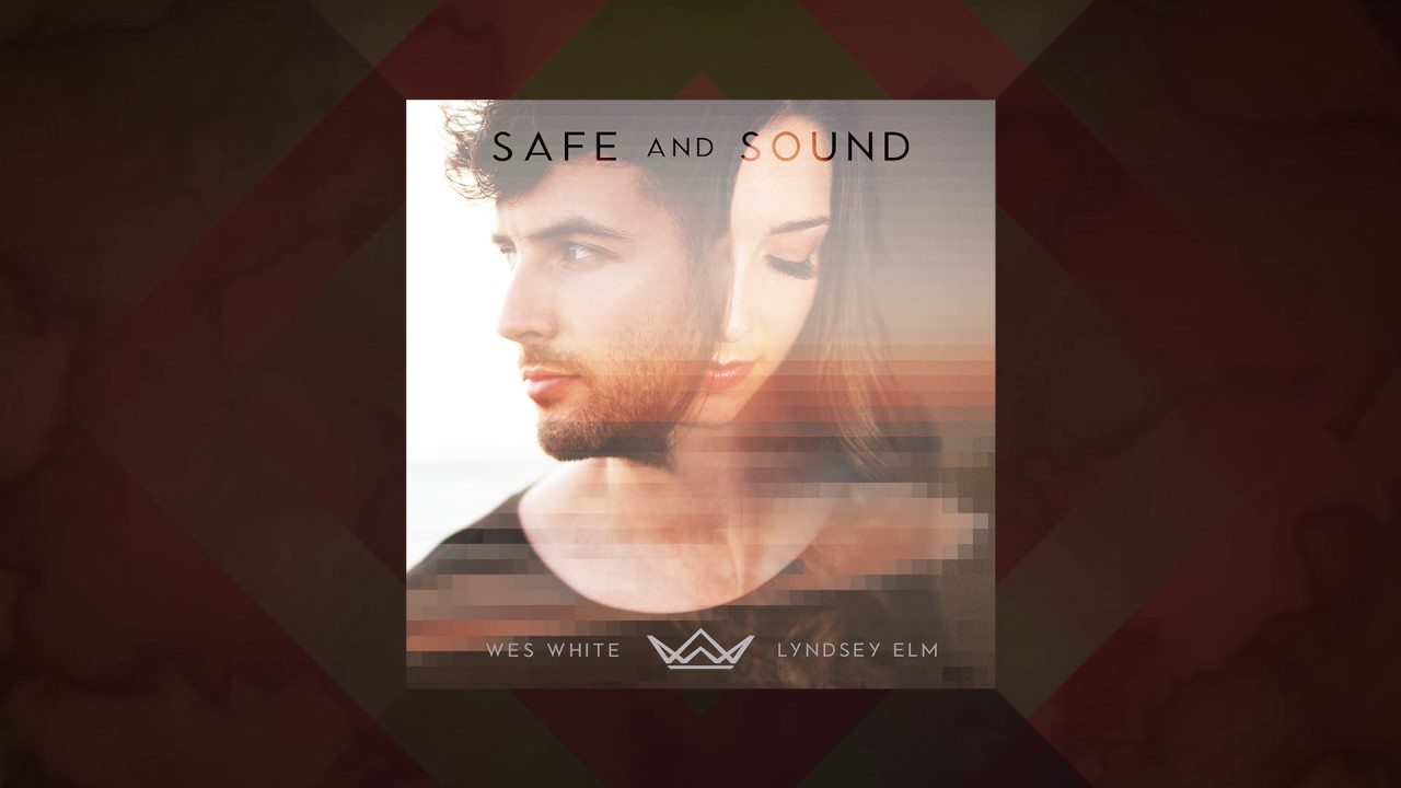 safe-and-sound-wes-white-and-lyndsey-elm-official-audio-wes-white